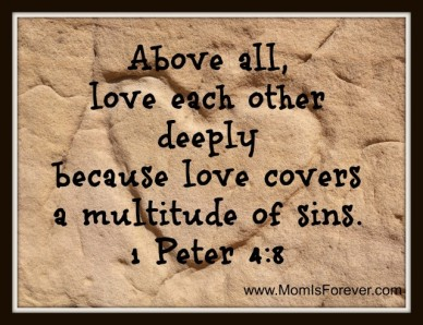 Above-all-love-each-other-deeply-because-love-covers-a-mulitude-of-sins-1-Peter-4-8-640x493